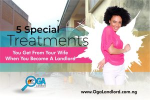 5 Special Treatments You Get From Your Wife When You Become A Landlord