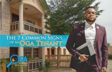 The 7 Common Signs Of An Oga Tenant